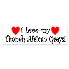 I Love my Timneh African Greys Bumper Bumper Sticker