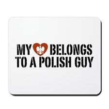 My Heart belongs to a Polish Guy Mousepad