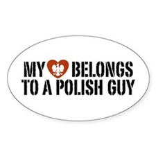 My Heart belongs to a Polish Guy Oval Decal