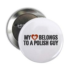 "My Heart belongs to a Polish Guy 2.25"" Button"
