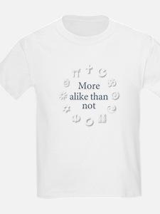 Interfaith/Multifaith More-alike-than-not T-Shirt