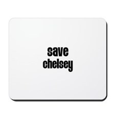 Save Chelsey Mousepad
