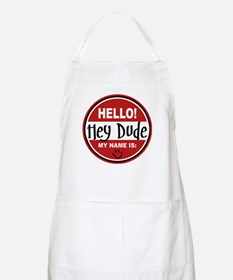 Hello My Name is Hey Dude BBQ Apron