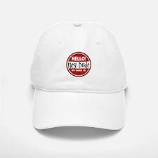 Hello My Name is Hey Dude Baseball Baseball Cap