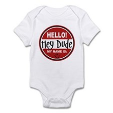 Hello My Name is Hey Dude Infant Bodysuit