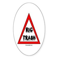 Danger Rig Trash Oval Decal