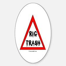 Danger Rig Trash Oval Decal