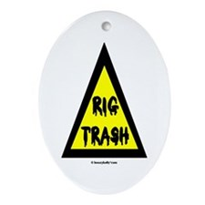 Danger Rig Trash Oval Ornament