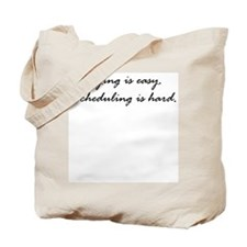 Dying is easy. Scheduling... Tote Bag