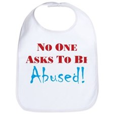 No one asks to be abused Bib