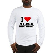I Heart My 40th Birthday Long Sleeve T-Shirt