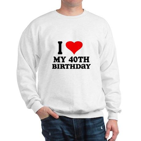 I Heart My 40th Birthday Sweatshirt