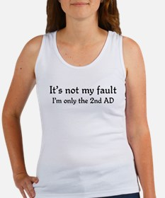 It's not my fault...2nd AD Women's Tank Top