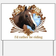 I'd Rather Be Riding Yard Sign