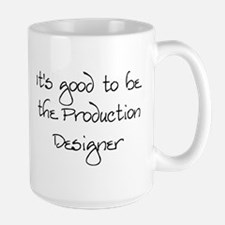 It's good...Production Designer Large Mug