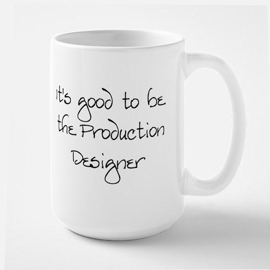 It's good...Production Designer Large Mug