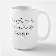 It's good...Production Designer Mug
