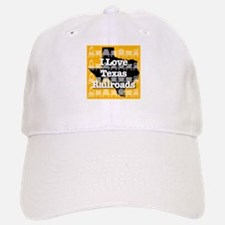 I Love Texas Railroads Baseball Baseball Cap