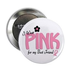 "I Wear Pink For My Best Friend 14 2.25"" Button"