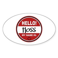 Hello My Name is Hoss Oval Bumper Stickers
