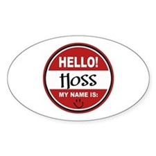 Hello My Name is Hoss Oval Decal