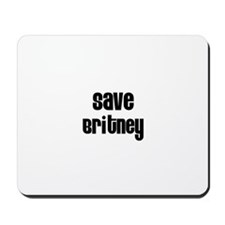 Save Britney Mousepad