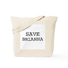 Save Brianna Tote Bag