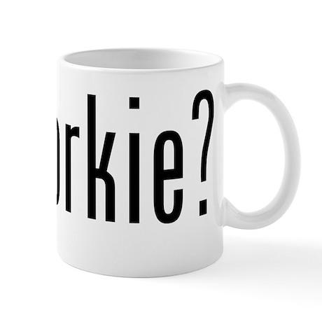got yorkie? Mug