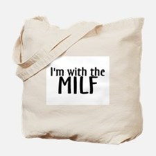 I'm With The Milf Tote Bag