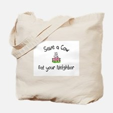 Save A Cow, Eat Your Neighbor Tote Bag