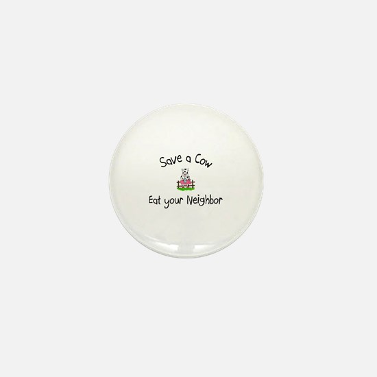 Save A Cow, Eat Your Neighbor Mini Button
