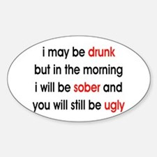 I May Be Drunk But In The Morning I Will Be Sober