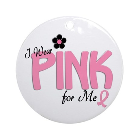 I Wear Pink For ME 14 Ornament (Round)