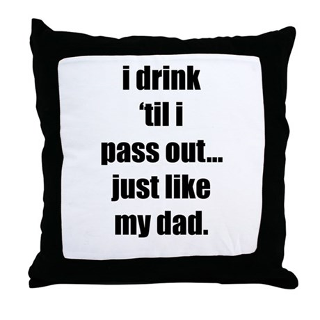 I Drink Throw Pillow