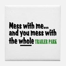 Mess With Me And You Mess With The Whole Trailer P