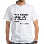 Patton Accept Challenges Quote (Front) White T-Shi