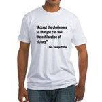 Patton Accept Challenges Quote (Front) Fitted T-Sh
