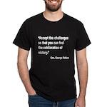 Patton Accept Challenges Quote (Front) Dark T-Shir