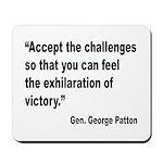 Patton Accept Challenges Quote Mousepad