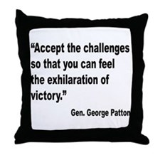 Patton Accept Challenges Quote Throw Pillow
