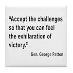 Patton Accept Challenges Quote Tile Coaster