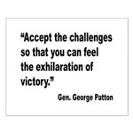 Patton Accept Challenges Quote Small Poster