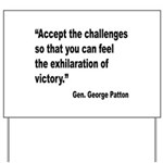 Patton Accept Challenges Quote Yard Sign