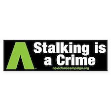 Stalking is a Crime~No Victims Bumper Car Sticker
