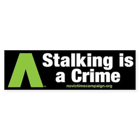 Stalking is a Crime~No Victims Bumper Sticker