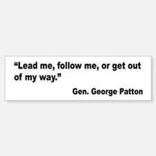 Patton Lead Follow Quote Bumper Bumper Bumper Sticker