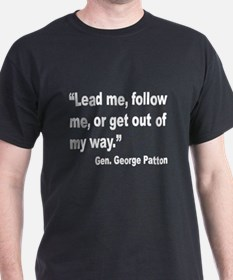 Patton Lead Follow Quote (Front) T-Shirt
