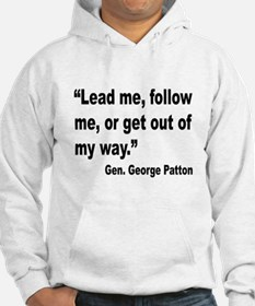 Patton Lead Follow Quote Hoodie