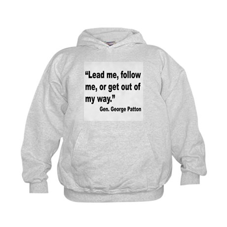 Patton Lead Follow Quote (Front) Kids Hoodie