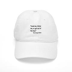 Patton Lead Follow Quote Baseball Cap